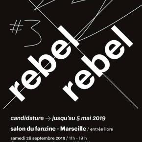 Candidatez ! REBEL REBEL #3, salon du fanzine –Marseille